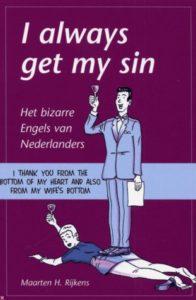 I always get my sin - hilarisch en een beetje pijnlijk.
