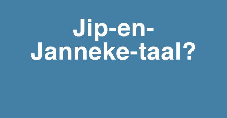 Jip-en-Janneke-taal: zo voorkom je kinderachtige teksten